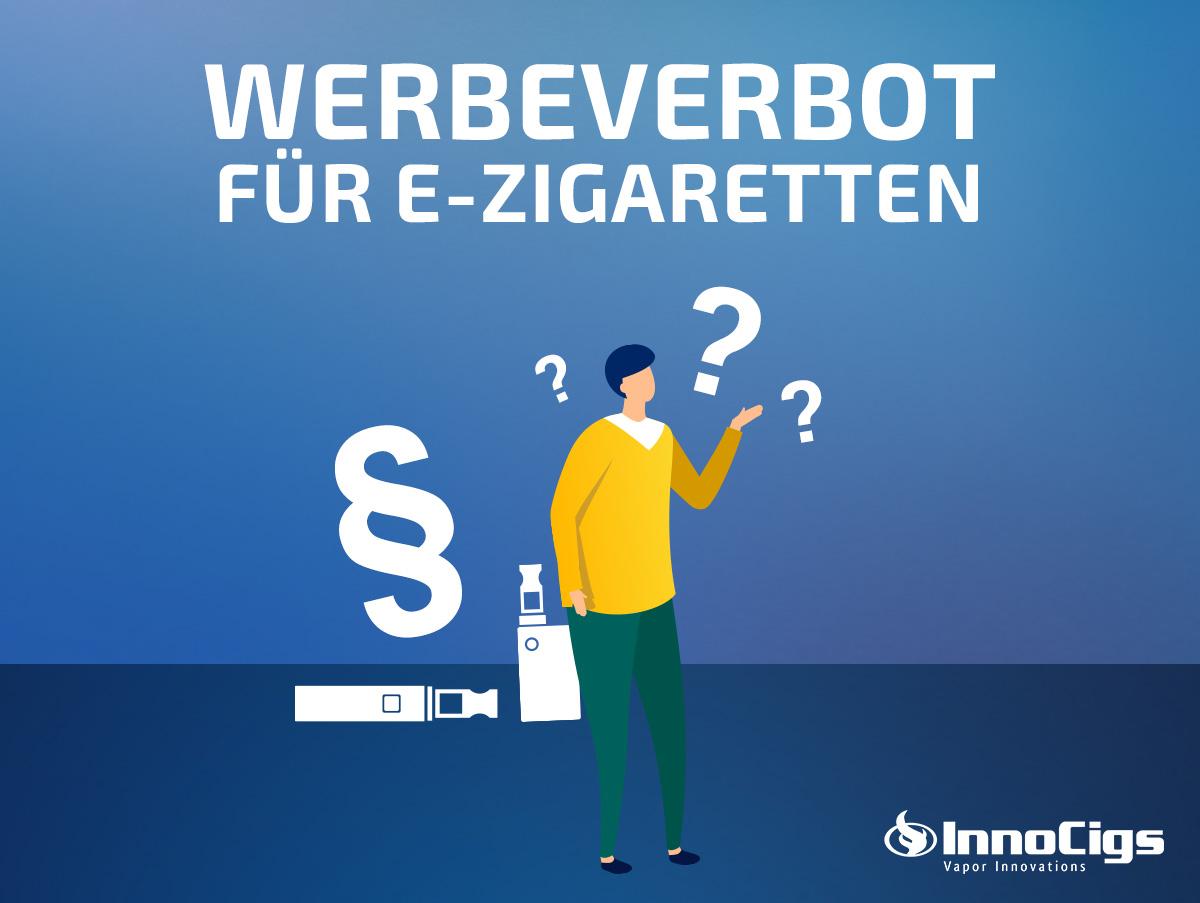 Werbeverbot für die E-Zigarette – Was gilt wann?